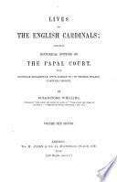 Lives of the English Cardinals, Including Historical Notices of the Papal Court from Nicholas Breakspear (pope Adrian IV) to Thomas Wolsey, Cardinal Legate