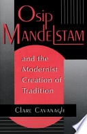 Osip Mandelstam And The Modernist Creation Of Tradition : cultural community,