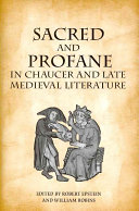 Sacred and Profane in Chaucer and Late Medieval Literature