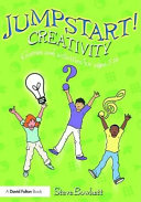 Jumpstart! Creativity : any primary teacher can do quickly,...