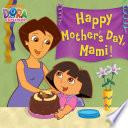 Happy Mother S Day Mami Dora The Explorer
