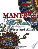 Mantras and Affirmations Coloring Book for Activists and Allies