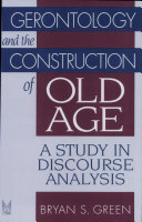 Gerontology and the Construction of Old Age