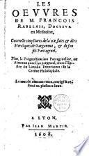 Les Oeuvres de M. François Rabelais, Docteur en Medecine...contenant cinq livres de la vie... de Gargantua et de son fils Pantagruel, plus la Prognostication Pantagrueline...Augmenté de... Les navigations et Isles sonantes