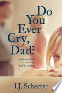 Do You Ever Cry Dad