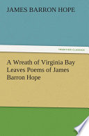 A Wreath Of Virginia Bay Leaves Poems Of James Barron Hope