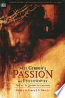 Mel Gibson s Passion and Philosophy