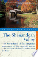 Explorer s Guide The Shenandoah Valley   Mountains of the Virginias  Includes Virginia s Blue Ridge and Appalachian Mountains   West Virginia s Alleghenies   New River Region