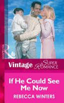 If He Could See Me Now  Mills   Boon Vintage Superromance