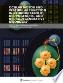 Ocular Motor and Vestibular Function in Neurometabolic, Neurogenetic, and Neurodegenerative Disorders