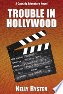 Trouble In Hollywood A Cassidy Adventure Novel