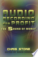 Audio Recording For Profit : of professional audio recording, which fuels...