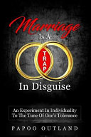 Marriage Is a Trap in Disguise