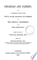 Physician and Patient  Or  A Practical View of the Mutual Duties  Relations and Interests of the Medical Profession and the Community Book PDF