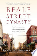 Beale Street Dynasty  Sex  Song  and the Struggle for the Soul of Memphis