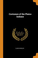 Costumes Of The Plains Indians