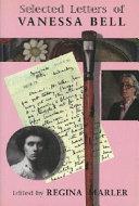Selected Letters Of Vanessa Bell : older sister of virginia woolf, vanessa...