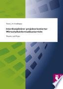Interdisziplinärer projektorientierter Wirtschaftsinformatikunterricht