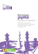 Acta Europea Pyme, 10 principios - 20 experiencias. Estudio sobre el posicionamiento de la pyme española ante el Acta Europea de la Pequeña la Mediana Empresa (Small Business Act)