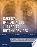 Surgical Implantation of Cardiac Rhythm Devices E Book