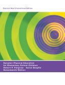 Dynamic Physical Education for Elementary School Children  Pearson New International Edition