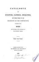 Catalogue Of Sculpture Paintings Engravings And Other Works Of Art Belonging To The Corporation Of London