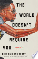 The World Doesn t Require You  Stories Book PDF