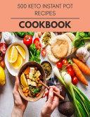 500 Keto Instant Pot Recipes Cookbook