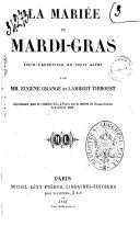 Book La mariee du mardi-gras, folie-vaudeville en 3 actes par Eugene Grange et ---
