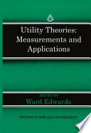 Utility Theories Measurements And Applications