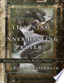 A Guide for Listening and Inner Healing Prayer