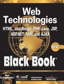 Web Technologies Html Javascript Php Java Jsp Asp Net Xml And Ajax Black Book With Cd