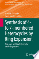 Synthesis Of 4 To 7 Membered Heterocycles By Ring Expansion book