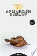 Por Qu Ha Fracasado El Liberalismo