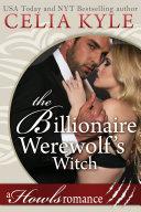 The Billionaire Werewolf s Witch