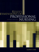 Kelly s Dimensions of Professional Nursing