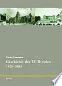 175 Jahre TU Dresden: Geschichte der TU Dresden 1828-2003