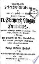 Ausführliche Lebensbeschreibung des um die gelehrte Welt hochverdienten D. Christoph August Heumanns