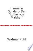 Hermann Gundert   Der  Luther von Malabar