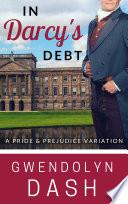 In Darcy   s Debt  A Pride   Prejudice Variation