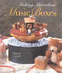 Making Marvelous Music Boxes