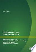Direktvermarktung von Lebensmitteln: Marketingkonzepte in der landwirtschaftlichen Direktvermarktung von Milch am Beispiel Mecklenburg-Vorpommern