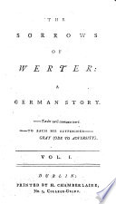 The Sorrows of Werter  a German Story  The Author is Named in the Preface