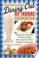 CopyKat com s Dining Out at Home Cookbook
