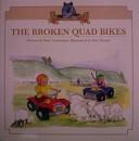 The Broken Quad Bikes (Small/Paperback)