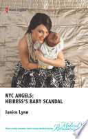 NYC Angels: Heiress's Baby Scandal : gossip headlines announce that reluctant...