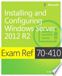 Exam Ref 70 410 Installing and Configuring Windows Server 2012 R2  MCSA