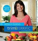 The New Holly Clegg Trim Terrific Cookbook
