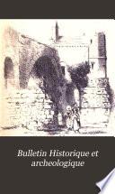 Bulletin Historique et archeologique