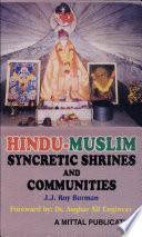 Hindu Muslim Syncretic Shrines and Communities